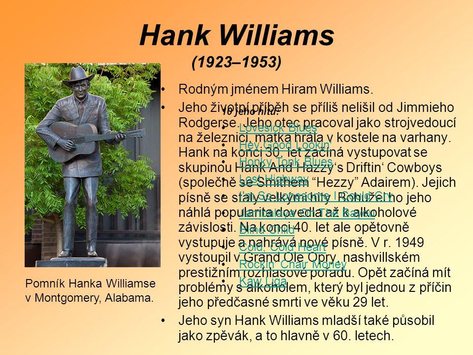Hank Williams (1923–1953) Rodným jménem Hiram Williams.