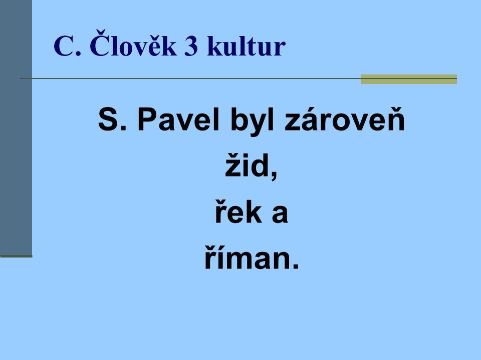 S. Pavel byl zároveň žid, řek a