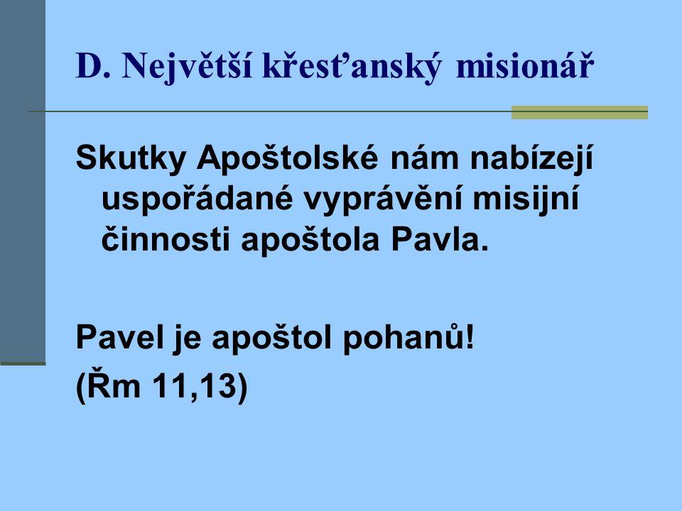D. Největší křesťanský misionář