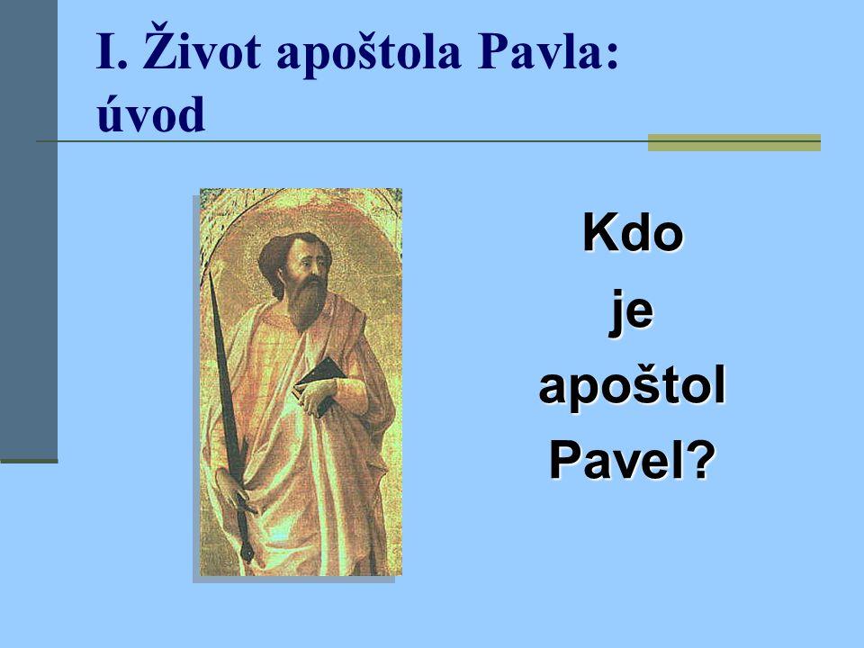 I. Život apoštola Pavla: úvod