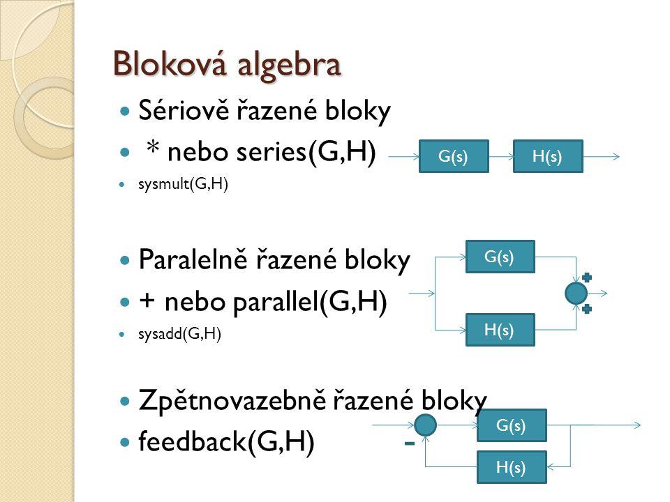 Bloková algebra Sériově řazené bloky * nebo series(G,H)