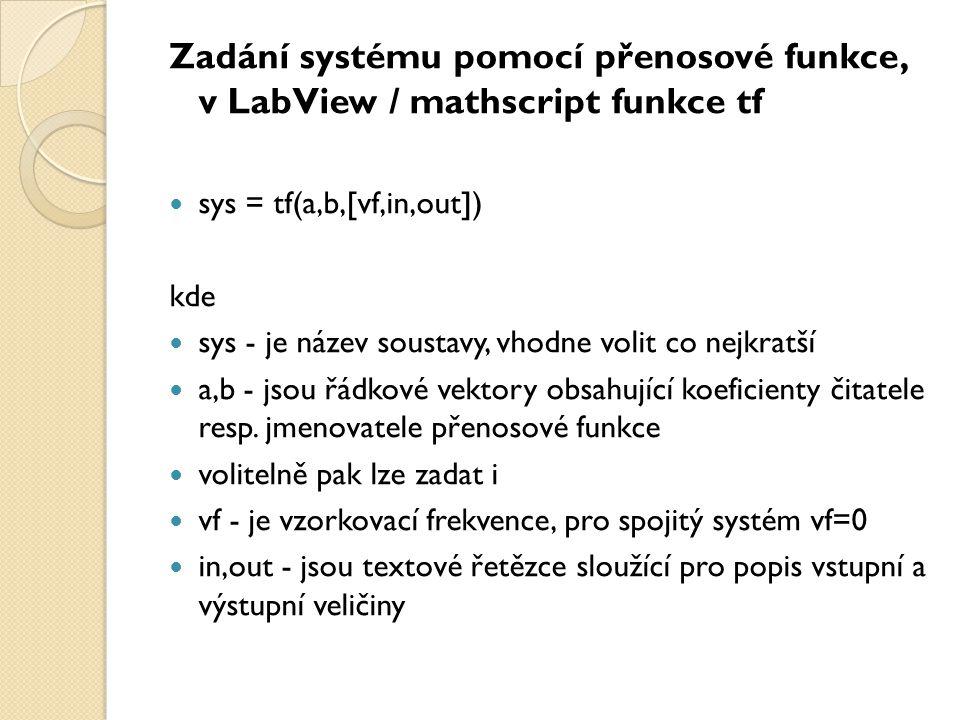Zadání systému pomocí přenosové funkce, v LabView / mathscript funkce tf