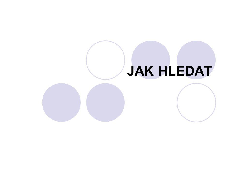 JAK HLEDAT