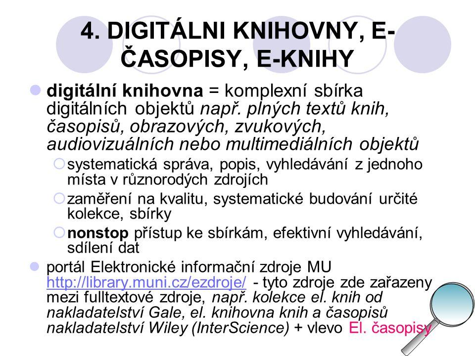 4. DIGITÁLNI KNIHOVNY, E-ČASOPISY, E-KNIHY
