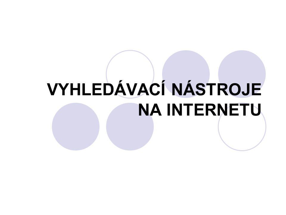 VYHLEDÁVACÍ NÁSTROJE NA INTERNETU