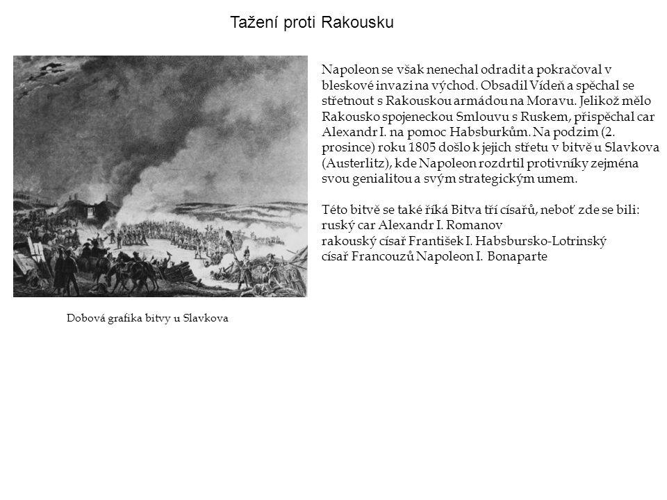 Tažení proti Rakousku Napoleon se však nenechal odradit a pokračoval v