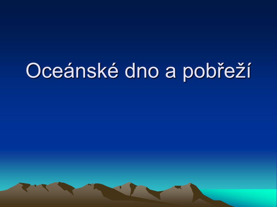 Oceánské dno a pobřeží