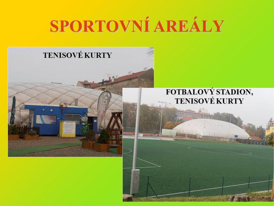FOTBALOVÝ STADION, TENISOVÉ KURTY