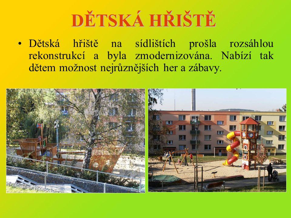 DĚTSKÁ HŘIŠTĚ Dětská hřiště na sídlištích prošla rozsáhlou rekonstrukcí a byla zmodernizována.