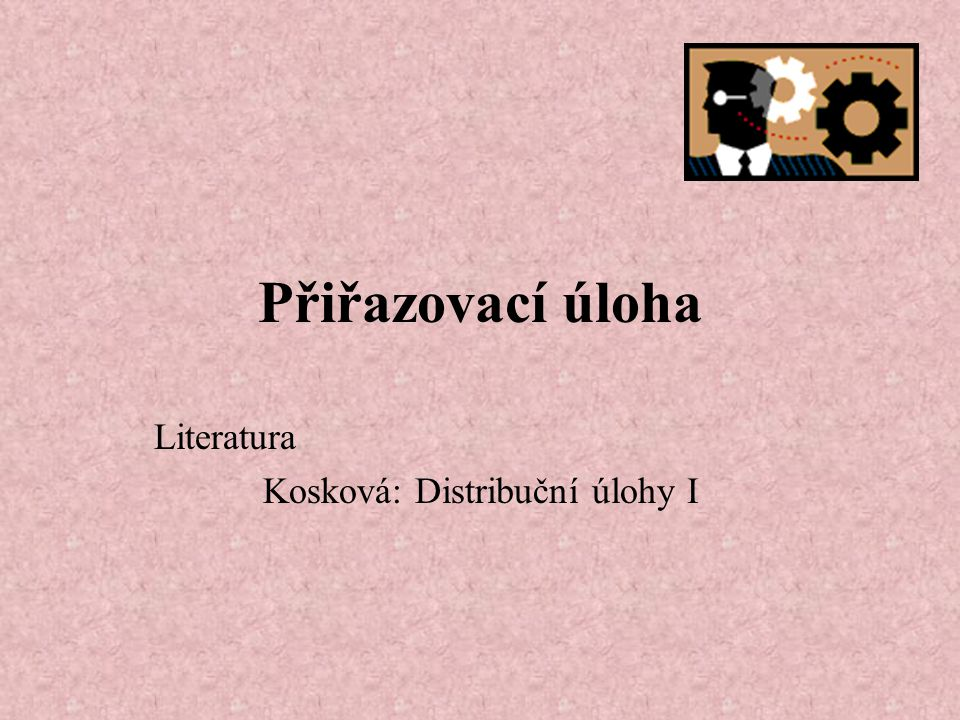 Literatura Kosková: Distribuční úlohy I