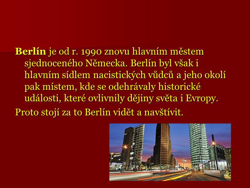 Berlín je od r. 1990 znovu hlavním městem sjednoceného Německa
