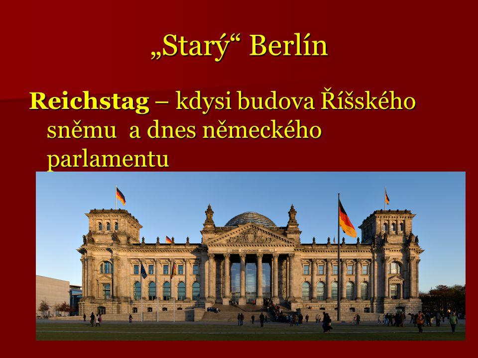 """""""Starý Berlín Reichstag – kdysi budova Říšského sněmu a dnes německého parlamentu"""