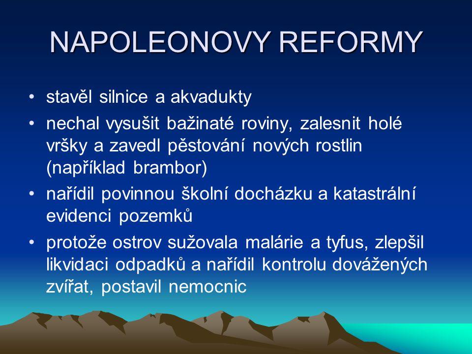 NAPOLEONOVY REFORMY stavěl silnice a akvadukty
