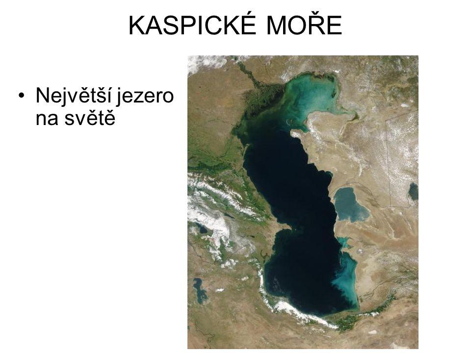 KASPICKÉ MOŘE Největší jezero na světě