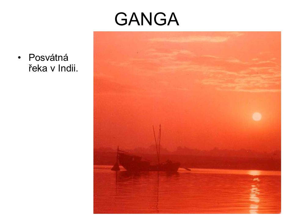 GANGA Posvátná řeka v Indii.