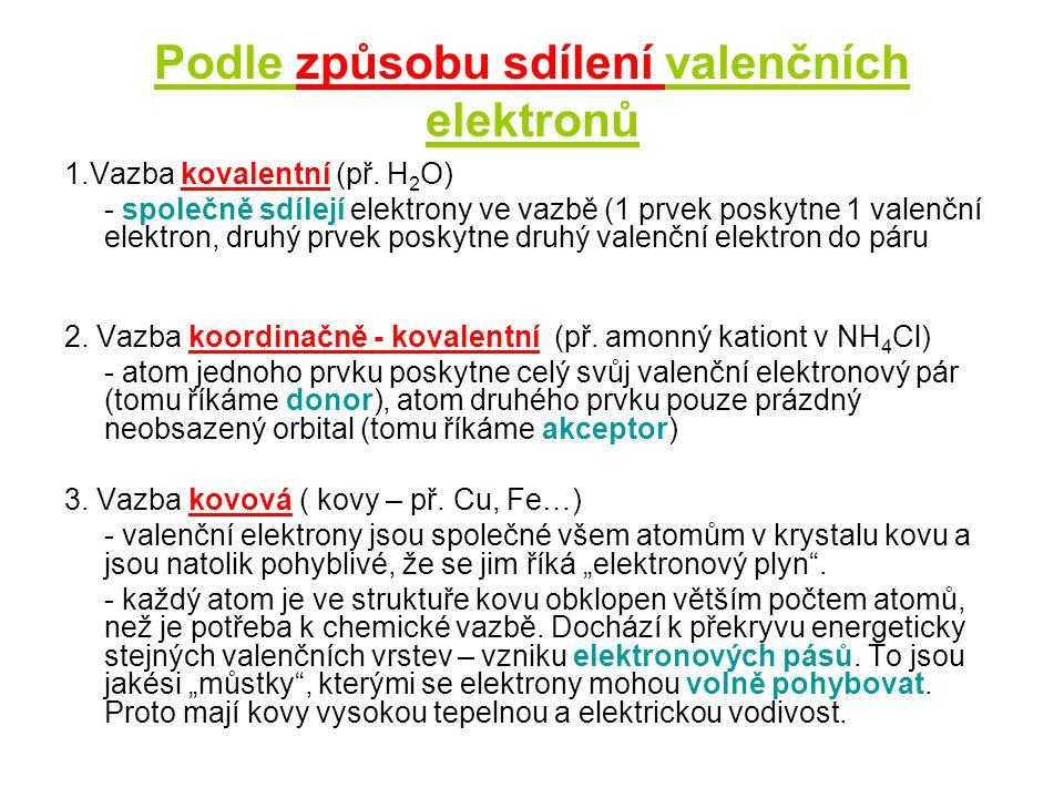 Podle způsobu sdílení valenčních elektronů