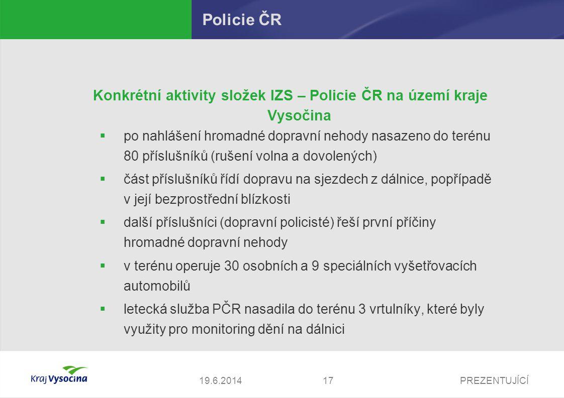Konkrétní aktivity složek IZS – Policie ČR na území kraje Vysočina