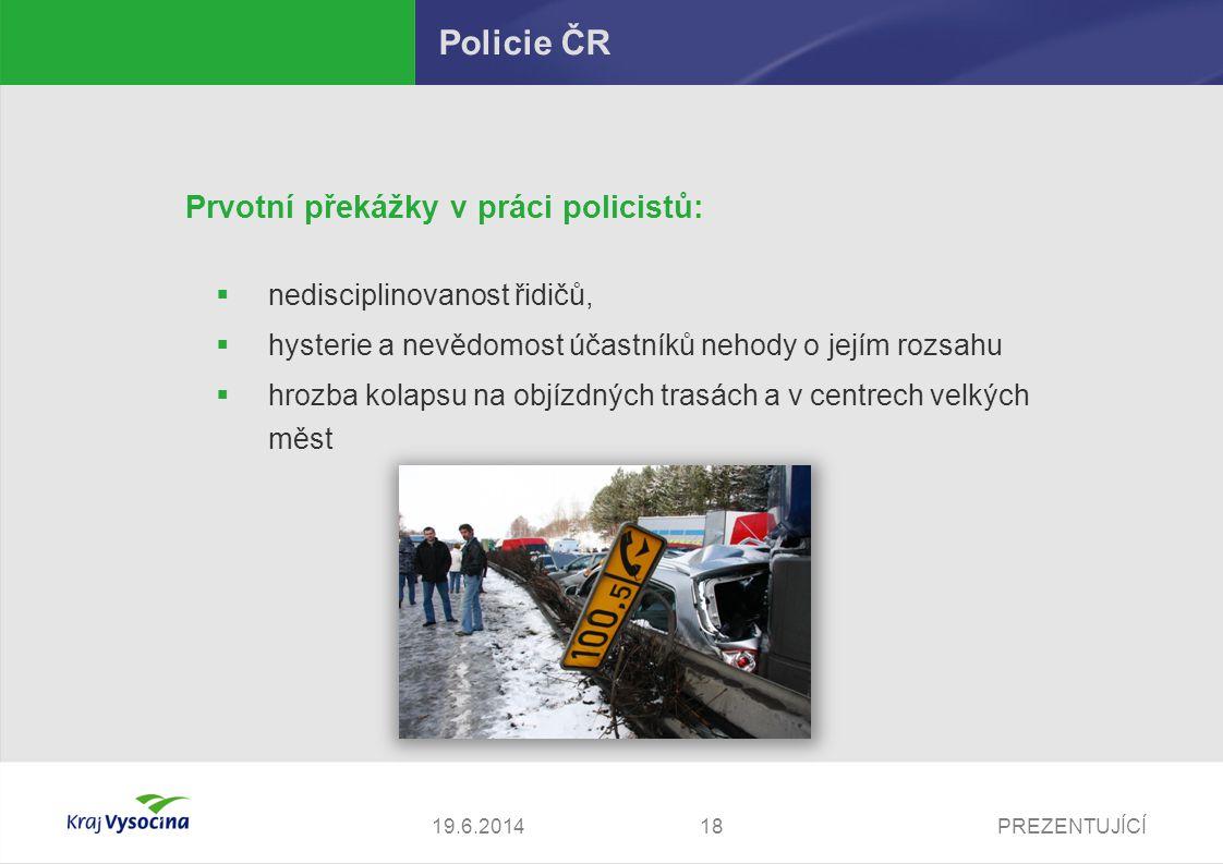 Policie ČR Prvotní překážky v práci policistů: