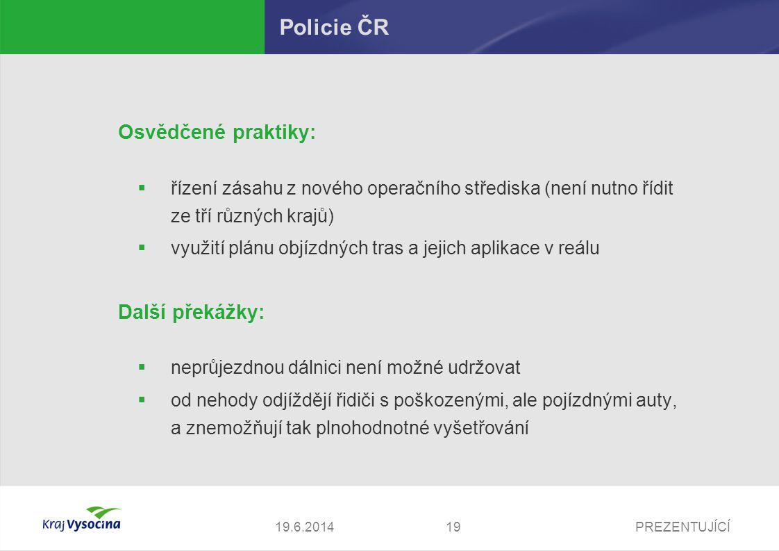 Policie ČR Osvědčené praktiky: Další překážky: