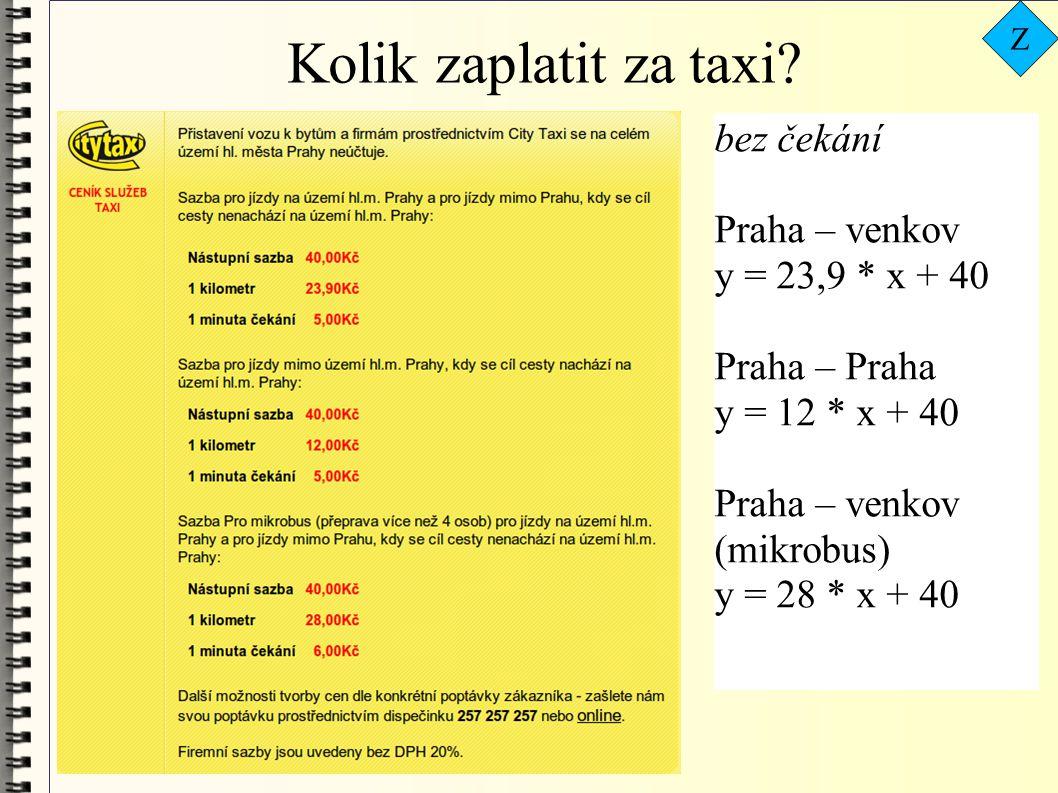 Kolik zaplatit za taxi bez čekání Praha – venkov y = 23,9 * x + 40