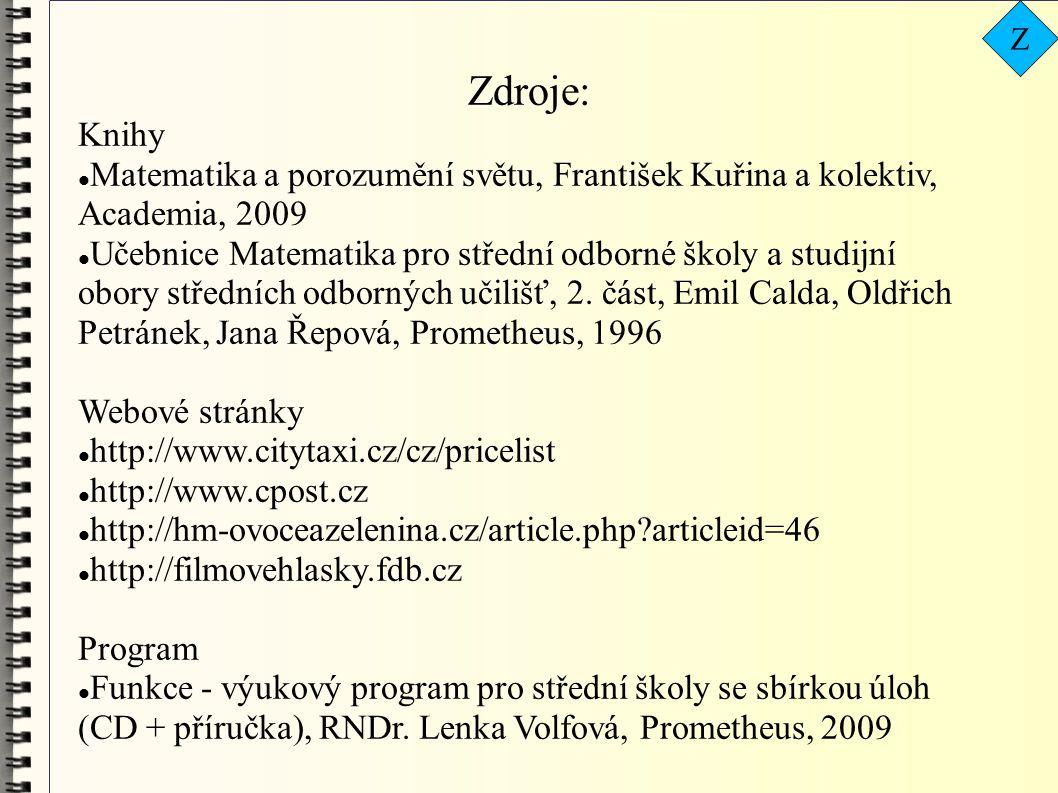 Z Zdroje: Knihy. Matematika a porozumění světu, František Kuřina a kolektiv, Academia, 2009.