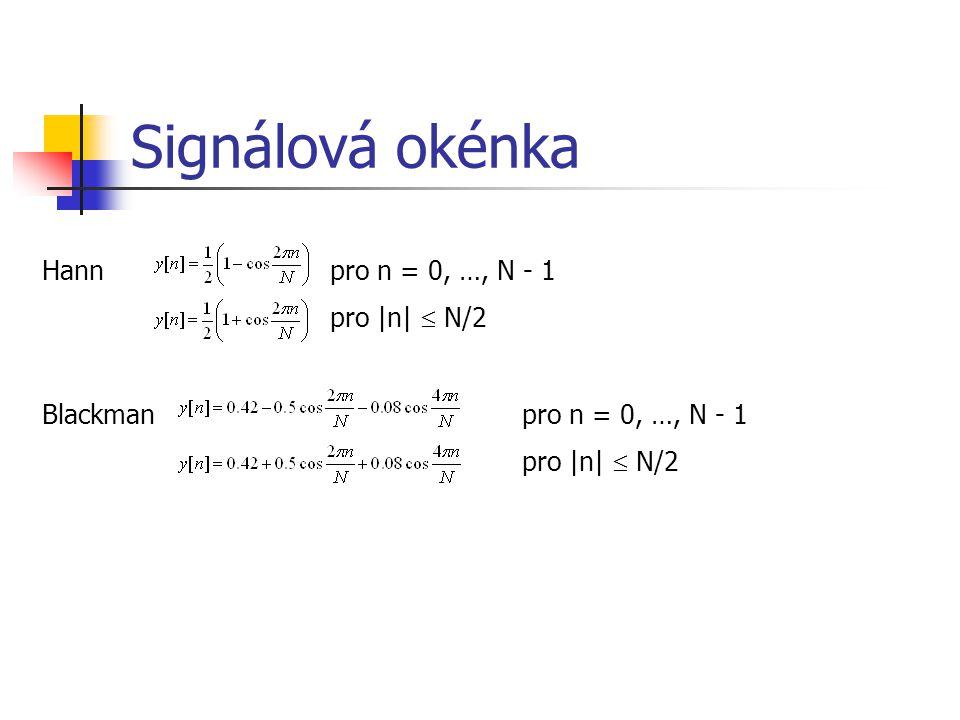 Signálová okénka Hann pro n = 0, …, N - 1 pro |n|  N/2