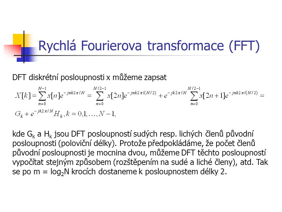 Rychlá Fourierova transformace (FFT)