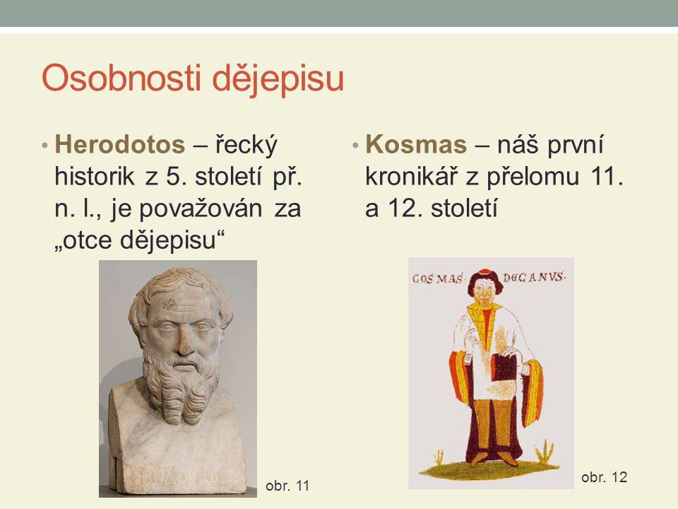 """Osobnosti dějepisu Herodotos – řecký historik z 5. století př. n. l., je považován za """"otce dějepisu"""