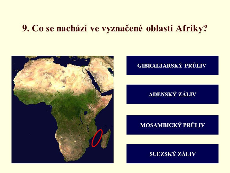 9. Co se nachází ve vyznačené oblasti Afriky