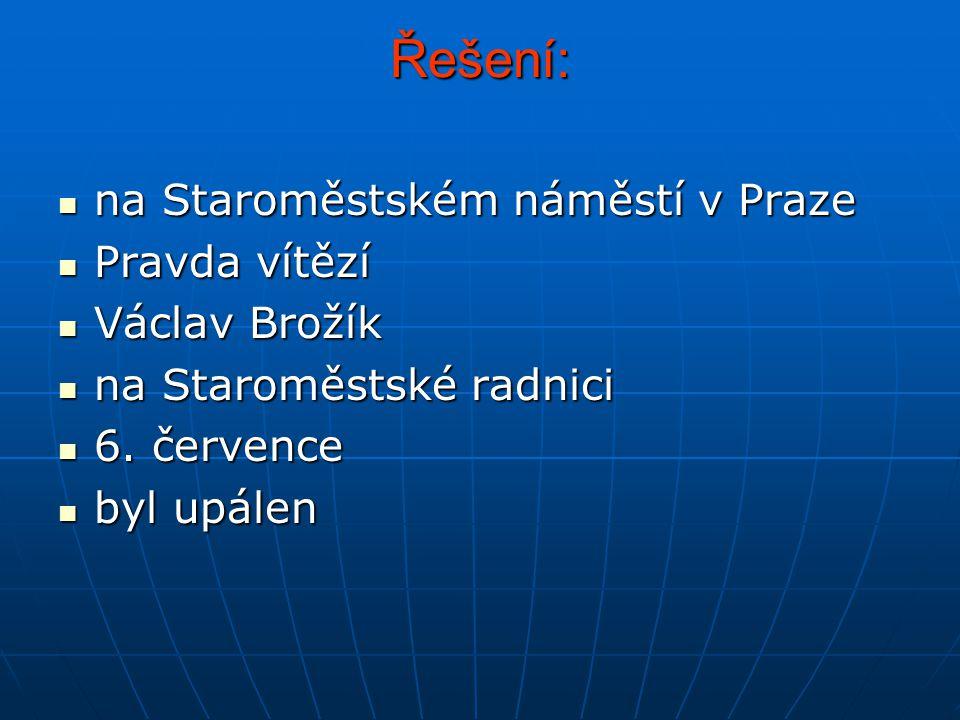 Řešení: na Staroměstském náměstí v Praze Pravda vítězí Václav Brožík