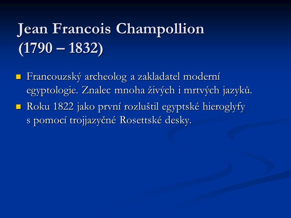 Jean Francois Champollion (1790 – 1832)