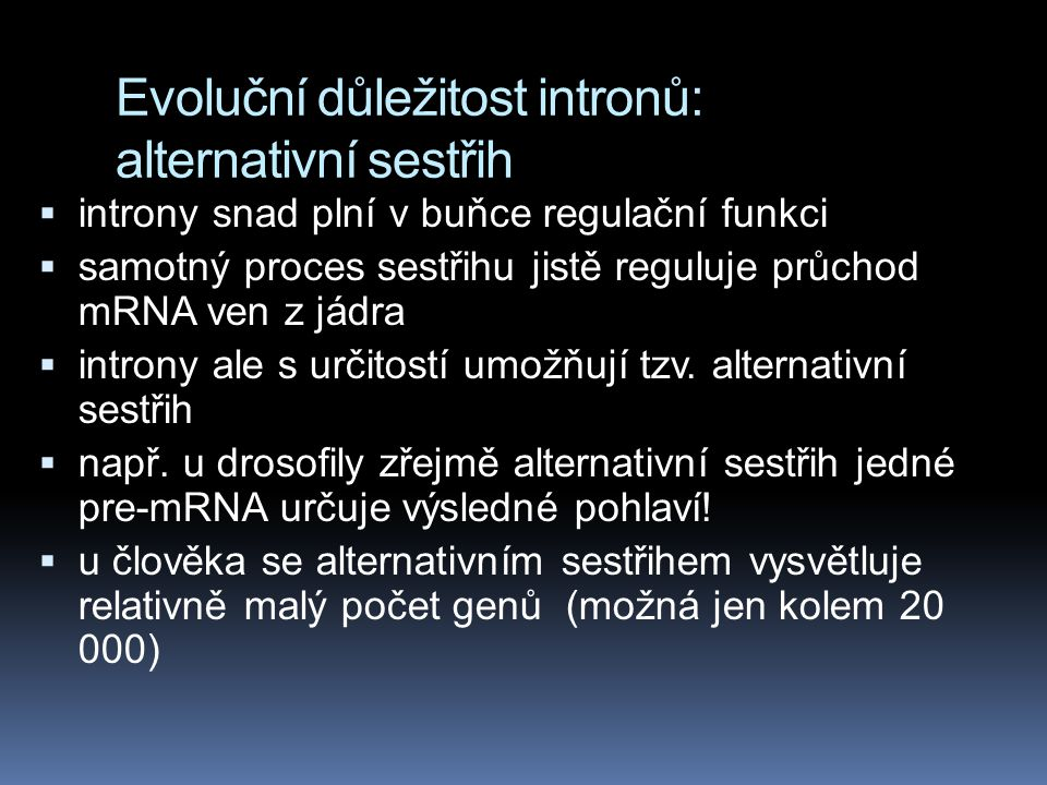 Evoluční důležitost intronů: alternativní sestřih