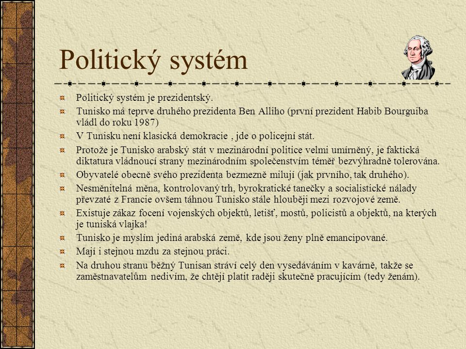 Politický systém Politický systém je prezidentský.
