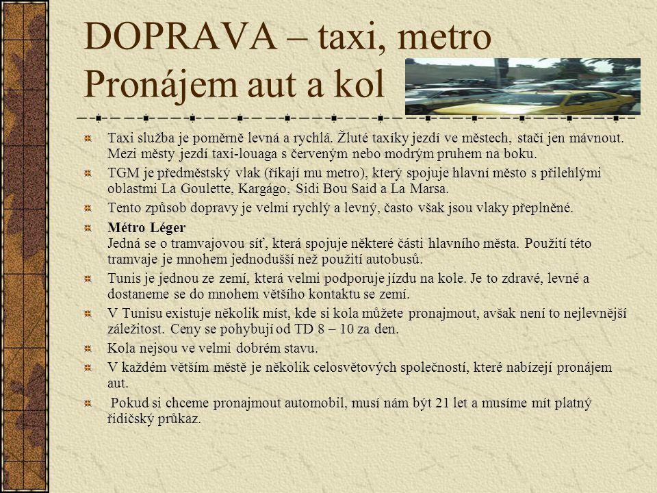 DOPRAVA – taxi, metro Pronájem aut a kol