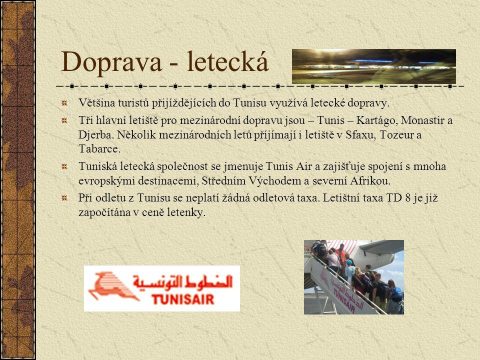 Doprava - letecká Většina turistů přijíždějících do Tunisu využívá letecké dopravy.