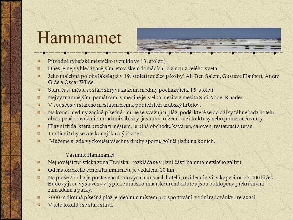 Hammamet Původně rybářské městečko (vzniklo ve 13. století)