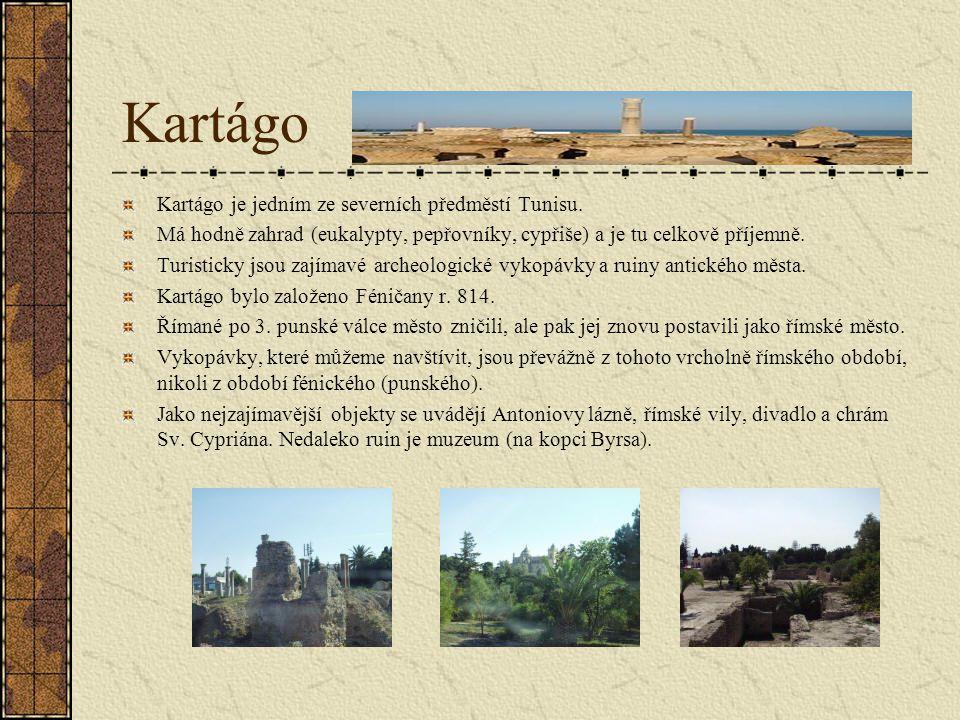Kartágo Kartágo je jedním ze severních předměstí Tunisu.