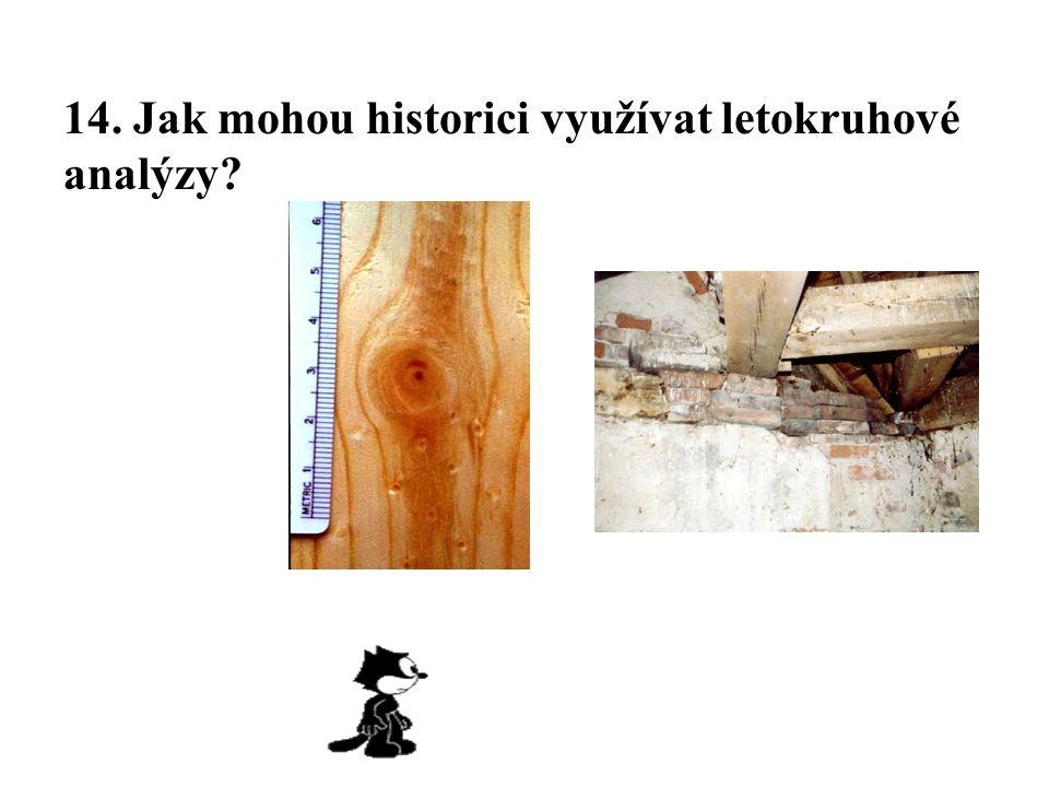 14. Jak mohou historici využívat letokruhové analýzy