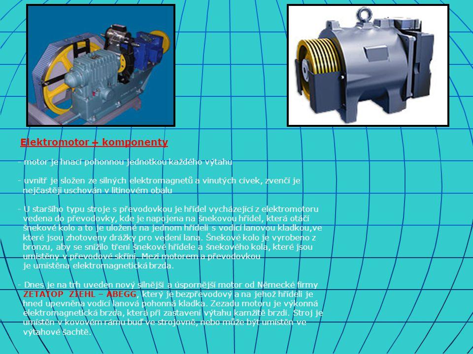 - motor je hnací pohonnou jednotkou každého výtahu