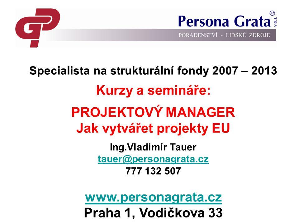 Specialista na strukturální fondy 2007 – 2013 Jak vytvářet projekty EU