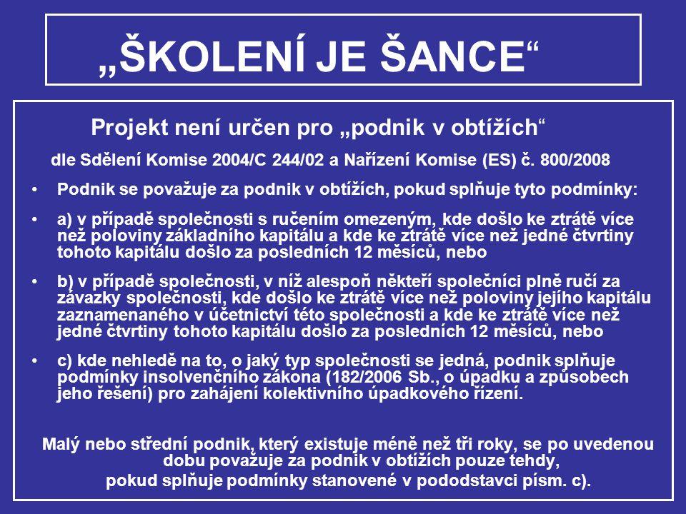 """""""ŠKOLENÍ JE ŠANCE Projekt není určen pro """"podnik v obtížích"""