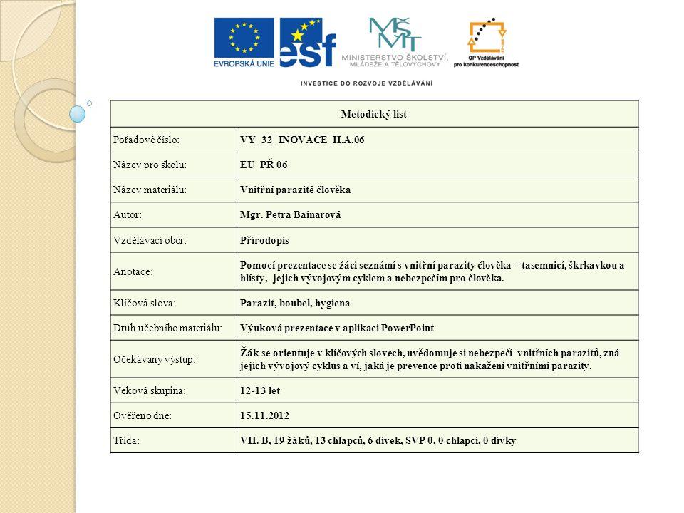 Metodický list Pořadové číslo: VY_32_INOVACE_II.A.06. Název pro školu: EU PŘ 06. Název materiálu: