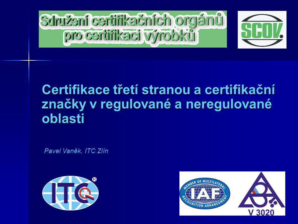 Certifikace třetí stranou a certifikační značky v regulované a neregulované oblasti