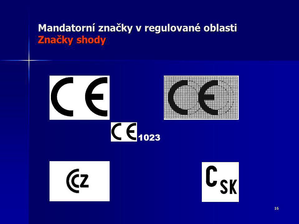 Mandatorní značky v regulované oblasti Značky shody