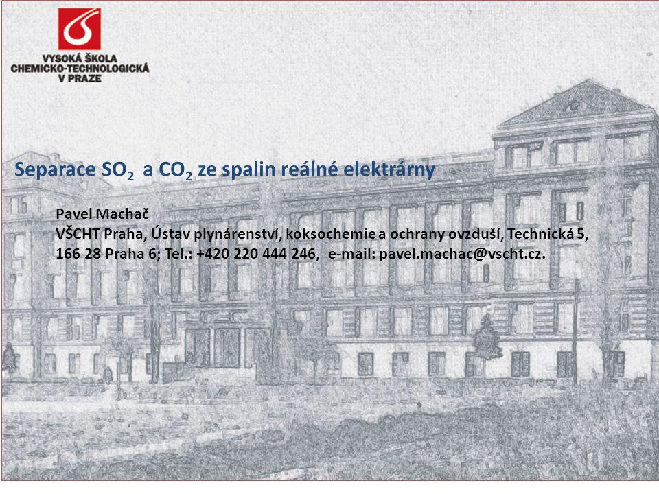 3 Separace SO2 a CO2 ze spalin reálné elektrárny Pavel Machač