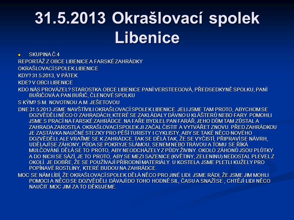 31.5.2013 Okrašlovací spolek Libenice