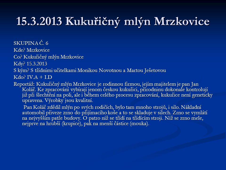 15.3.2013 Kukuřičný mlýn Mrzkovice