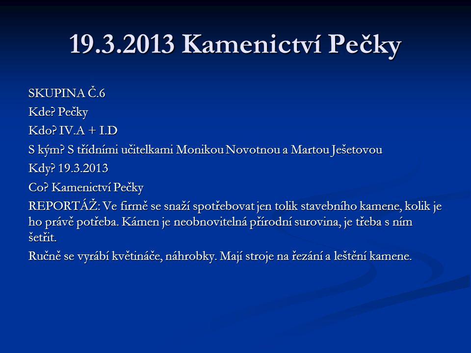 19.3.2013 Kamenictví Pečky