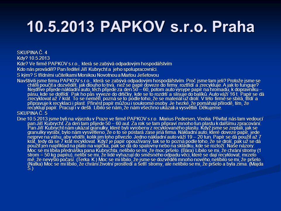 10.5.2013 PAPKOV s.r.o. Praha SKUPINA Č. 4 Kdy 10.5.2013
