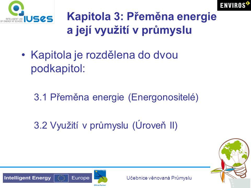 Kapitola 3: Přeměna energie a její využití v průmyslu